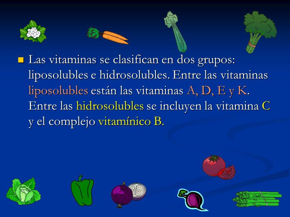 Las vitaminas se clasifican en dos grupos: liposolubles e hidrosolubles.