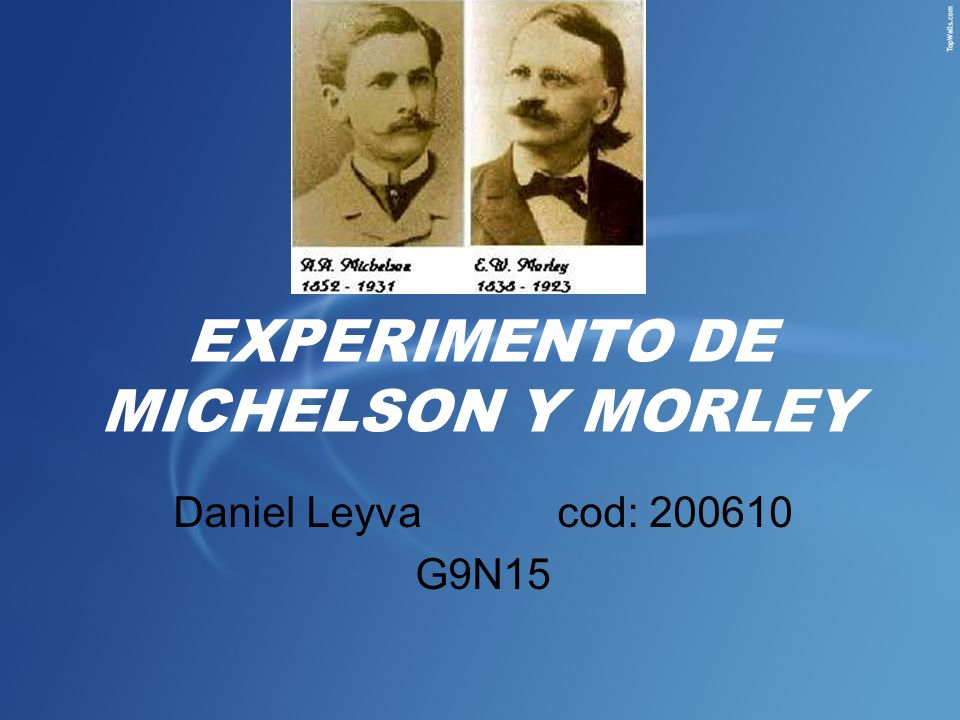EXPERIMENTO DE MICHELSON Y MORLEY