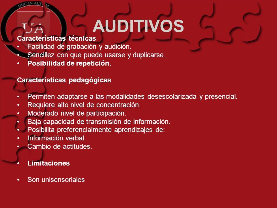 AUDITIVOS Características técnicas Facilidad de grabación y audición.
