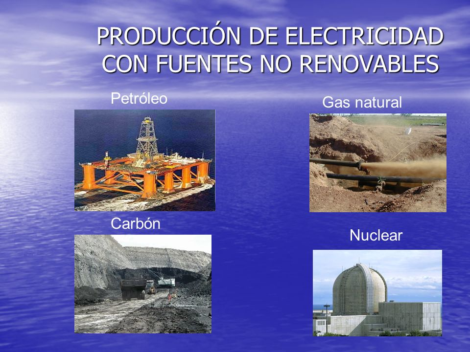 PRODUCCIÓN DE ELECTRICIDAD CON FUENTES NO RENOVABLES