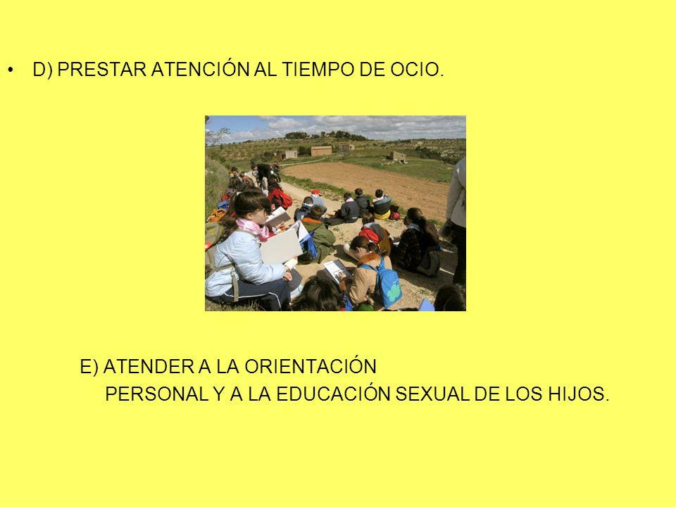 D) PRESTAR ATENCIÓN AL TIEMPO DE OCIO.