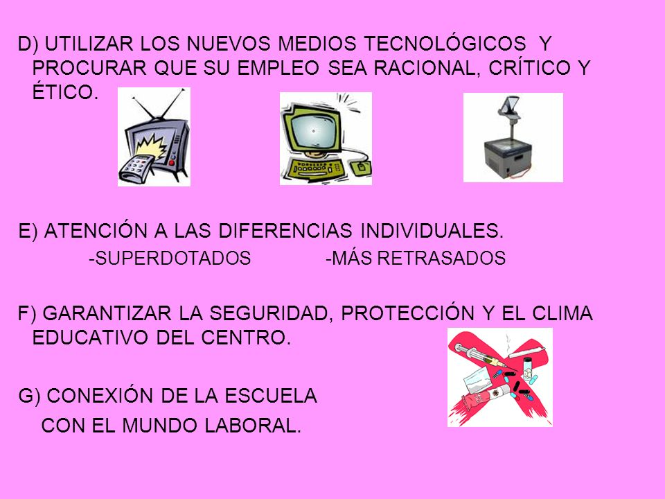 E) ATENCIÓN A LAS DIFERENCIAS INDIVIDUALES.