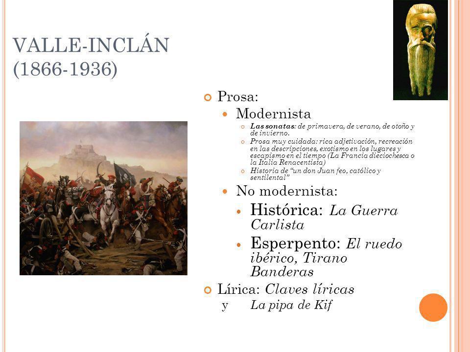 VALLE-INCLÁN (1866-1936) Histórica: La Guerra Carlista
