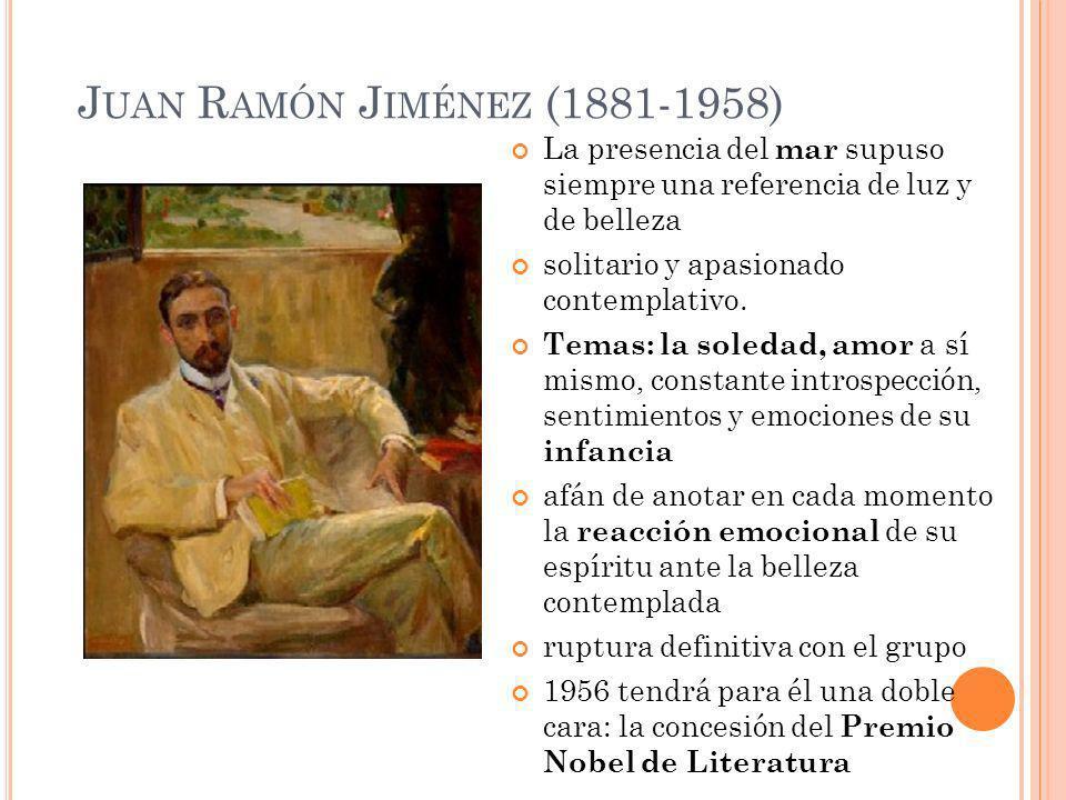 Juan Ramón Jiménez (1881-1958)La presencia del mar supuso siempre una referencia de luz y de belleza.