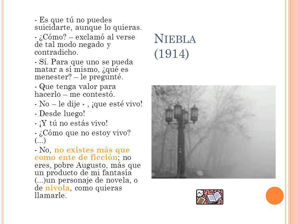 Niebla (1914) - Es que tú no puedes suicidarte, aunque lo quieras.
