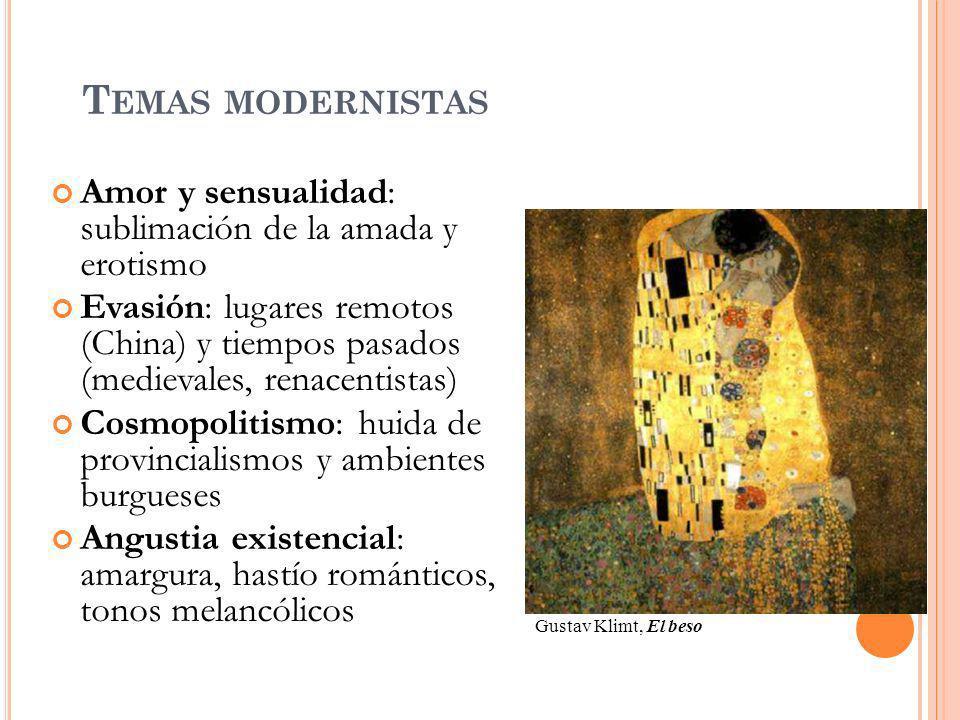 Temas modernistas Amor y sensualidad: sublimación de la amada y erotismo.