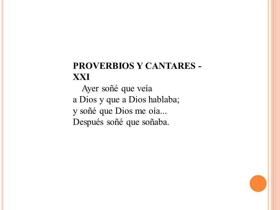 PROVERBIOS Y CANTARES - XXI