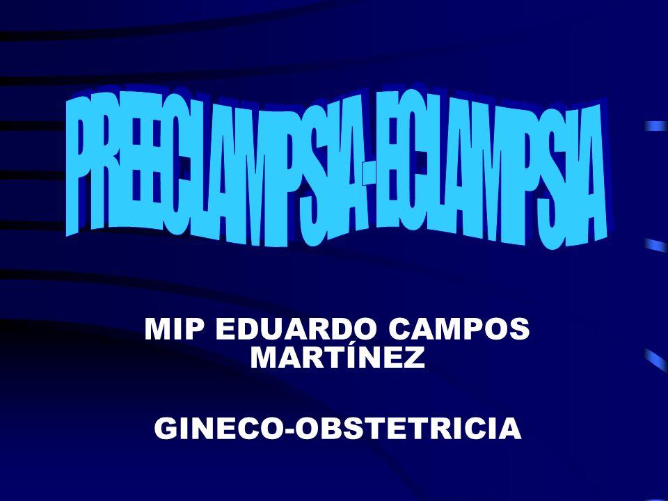 MIP EDUARDO CAMPOS MARTÍNEZ GINECO-OBSTETRICIA