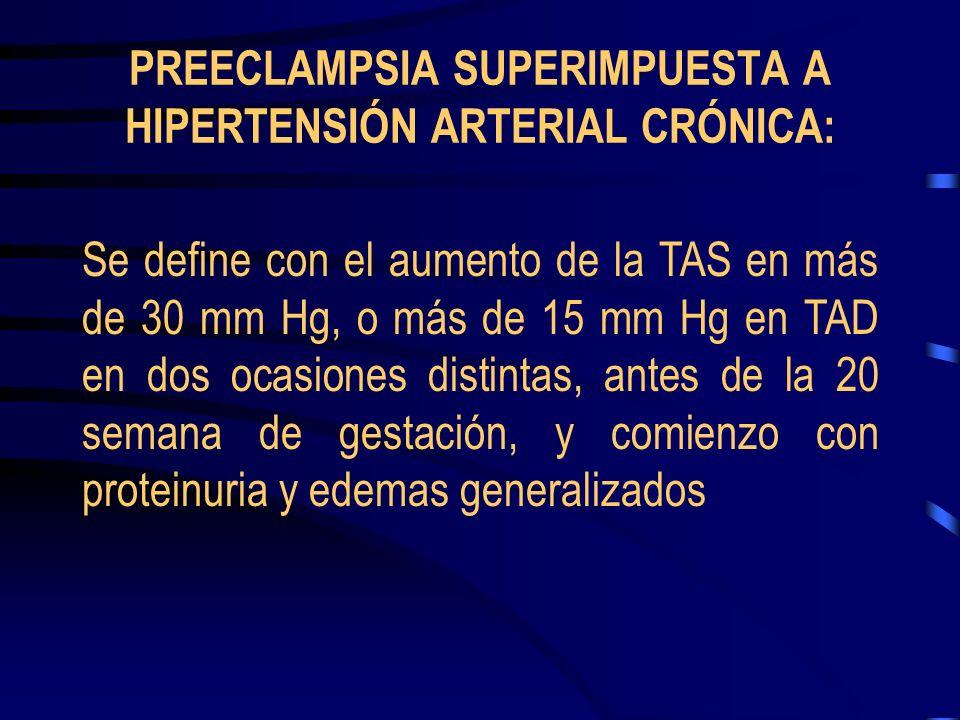 PREECLAMPSIA SUPERIMPUESTA A HIPERTENSIÓN ARTERIAL CRÓNICA: