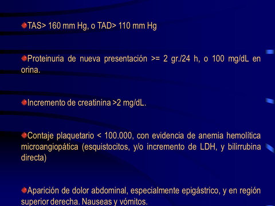 TAS> 160 mm Hg, o TAD> 110 mm Hg