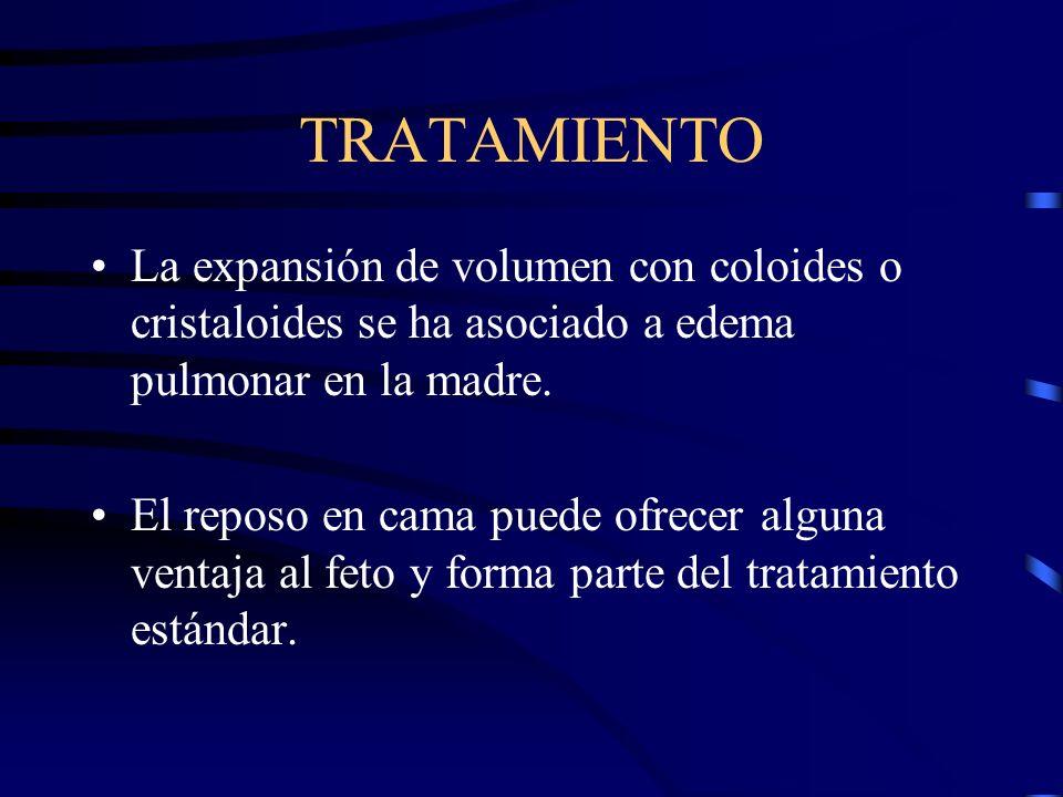 TRATAMIENTO La expansión de volumen con coloides o cristaloides se ha asociado a edema pulmonar en la madre.