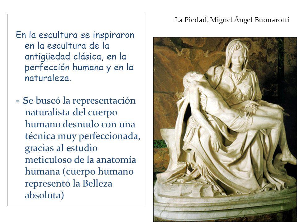 En la escultura se inspiraron en la escultura de la antigüedad clásica, en la perfección humana y en la naturaleza.