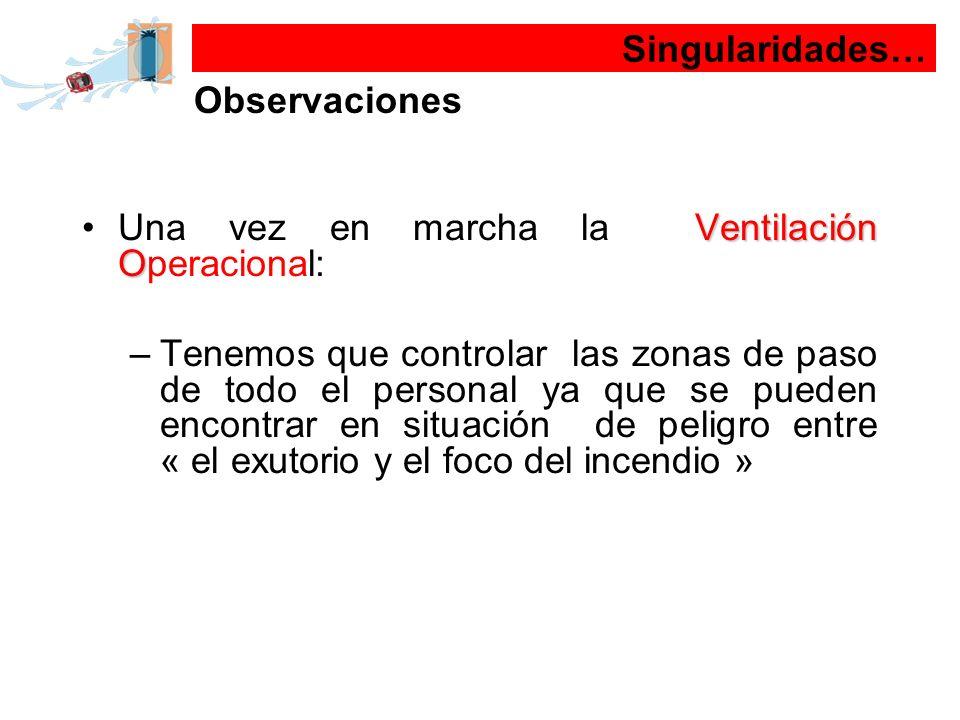 Singularidades… Observaciones. Una vez en marcha la Ventilación Operacional: