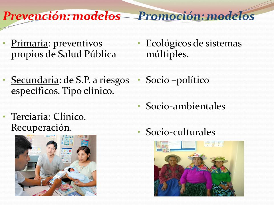 Prevención: modelos Promoción: modelos