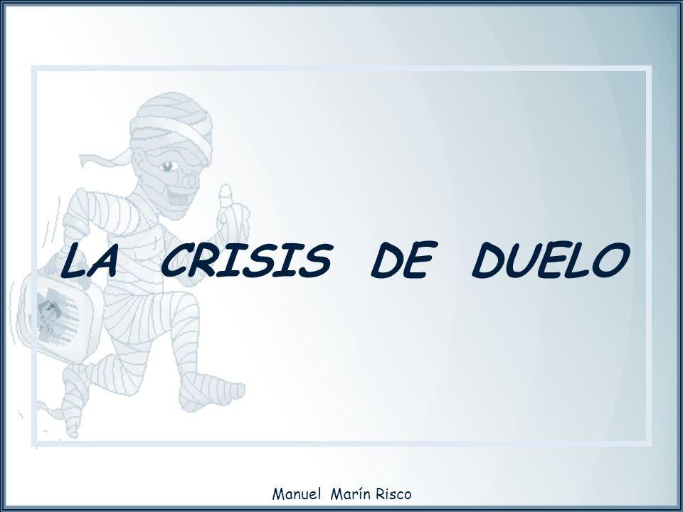 LA CRISIS DE DUELO Manuel Marín Risco