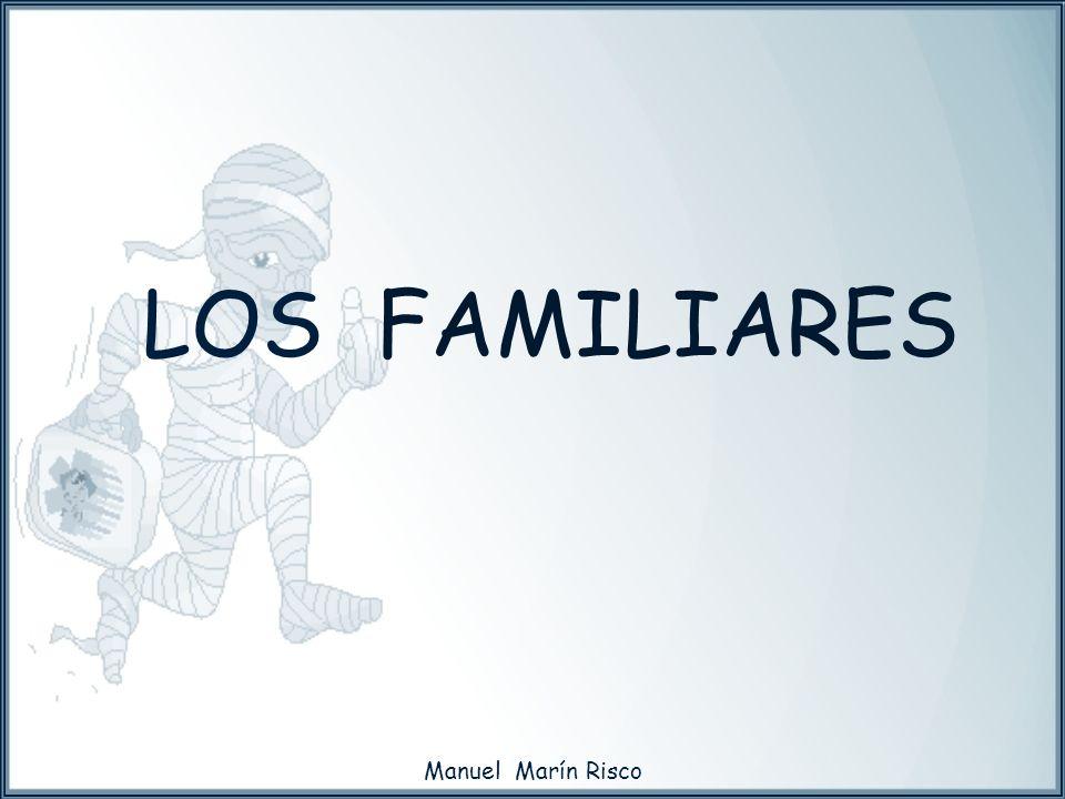 LOS FAMILIARES Manuel Marín Risco