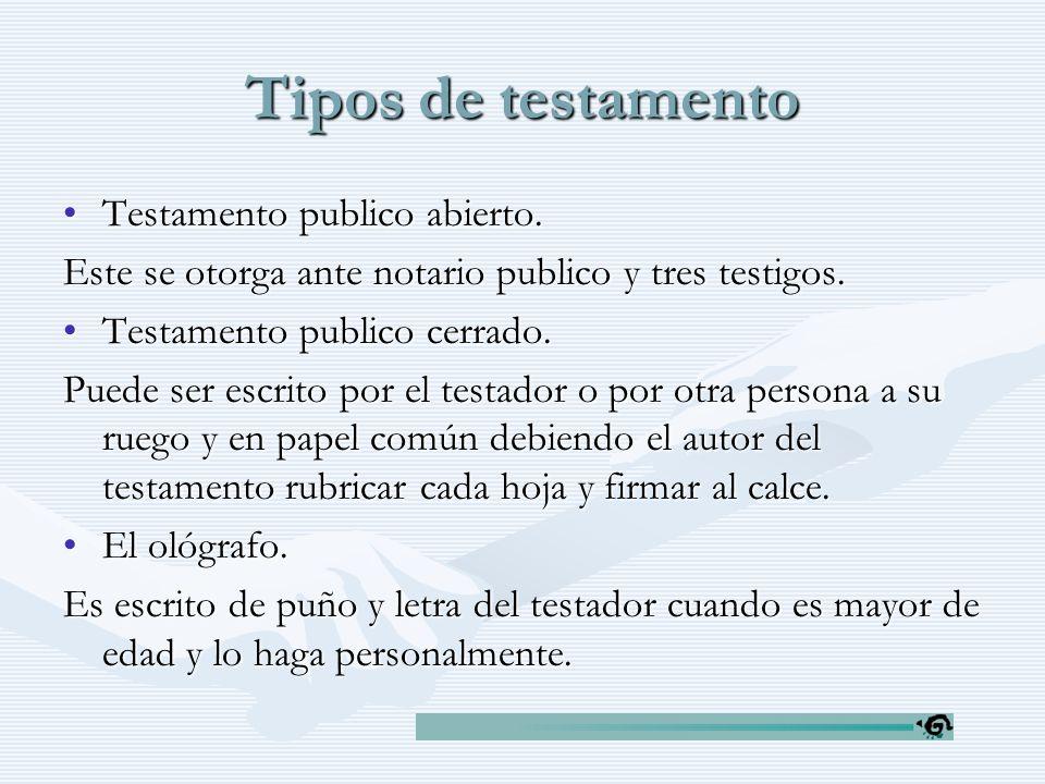 Tipos de testamento Testamento publico abierto.