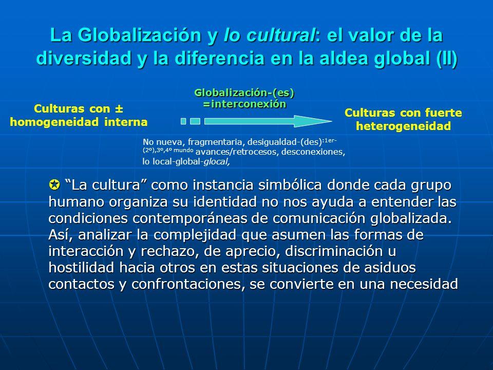 La Globalización y lo cultural: el valor de la diversidad y la diferencia en la aldea global (II)