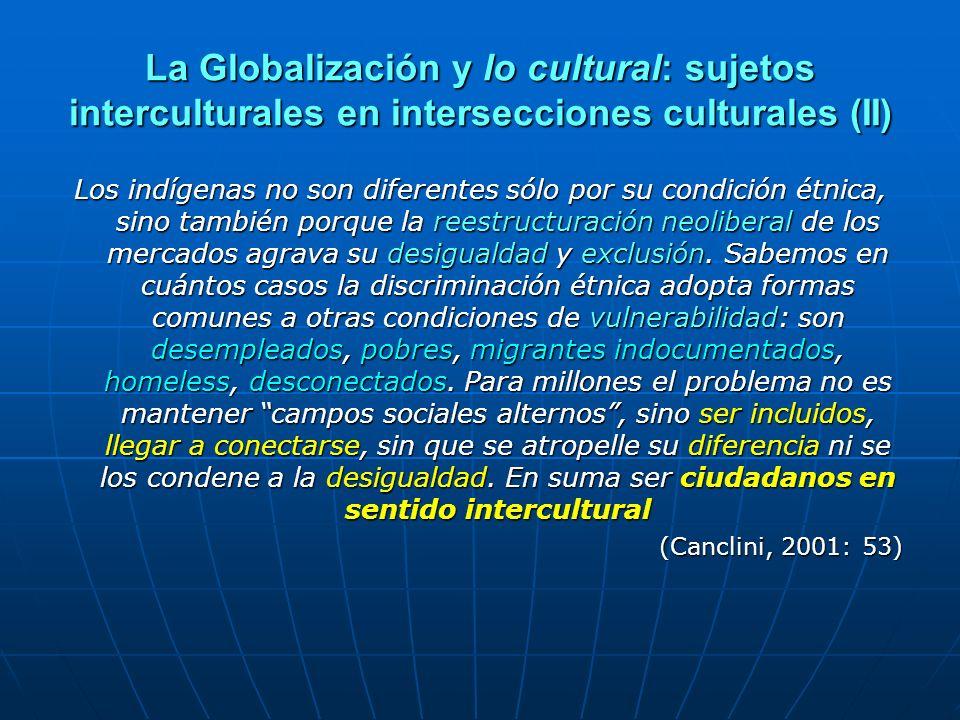 La Globalización y lo cultural: sujetos interculturales en intersecciones culturales (II)