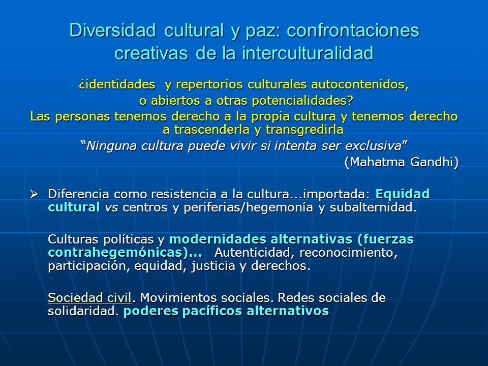 Diversidad cultural y paz: confrontaciones creativas de la interculturalidad