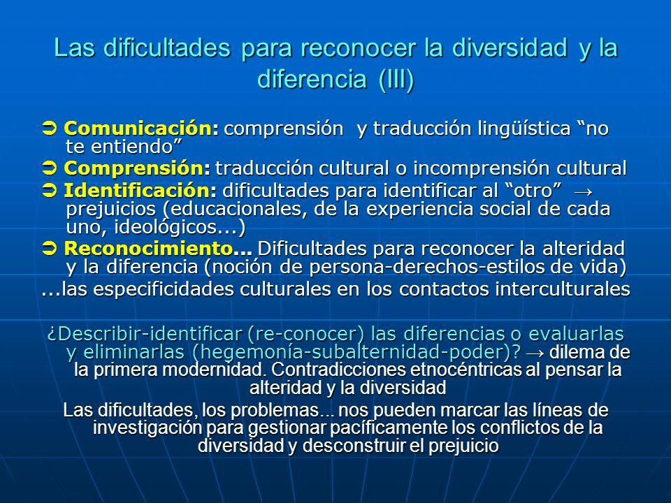 Las dificultades para reconocer la diversidad y la diferencia (III)