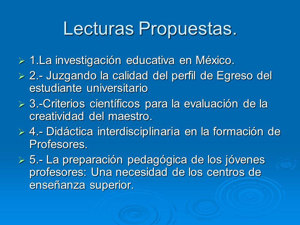 Lecturas Propuestas. 1.La investigación educativa en México.