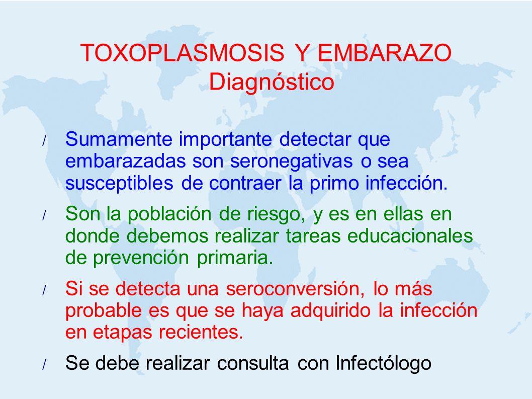 TOXOPLASMOSIS Y EMBARAZO Diagnóstico
