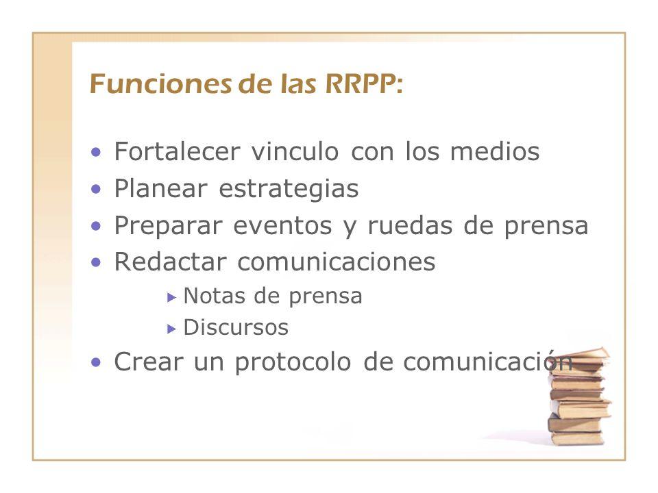 Funciones de las RRPP: Fortalecer vinculo con los medios
