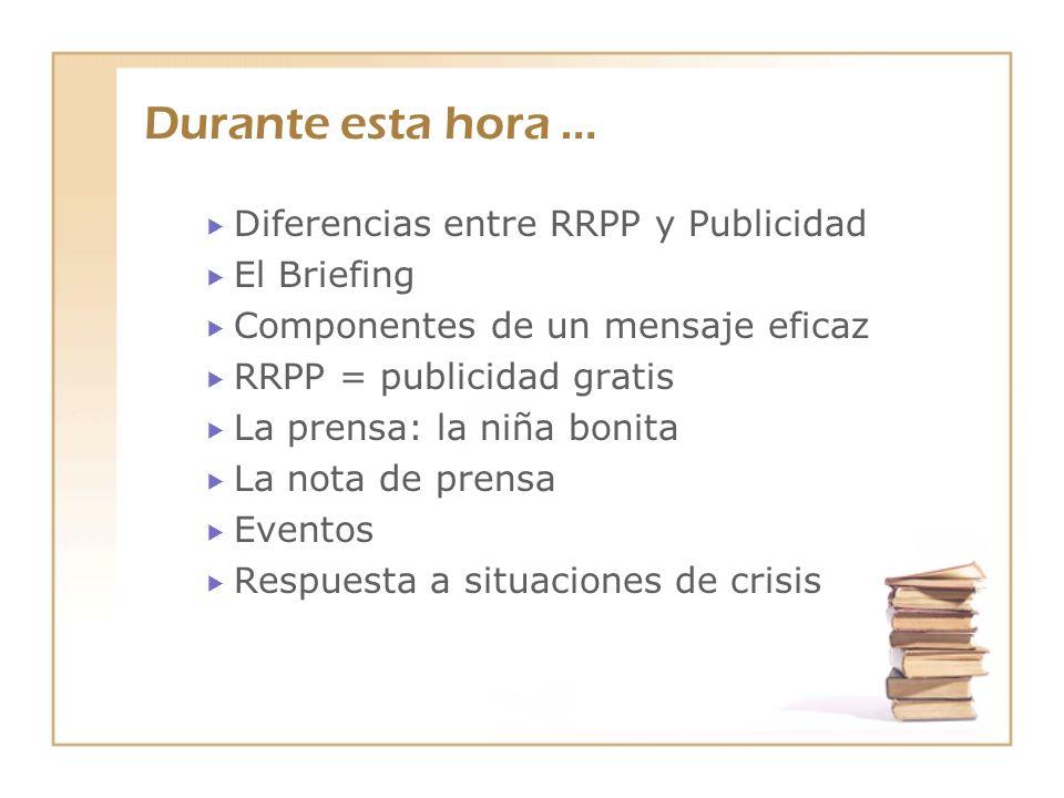 Durante esta hora … Diferencias entre RRPP y Publicidad El Briefing