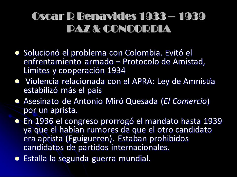 Oscar R Benavides 1933 – 1939 PAZ & CONCORDIA