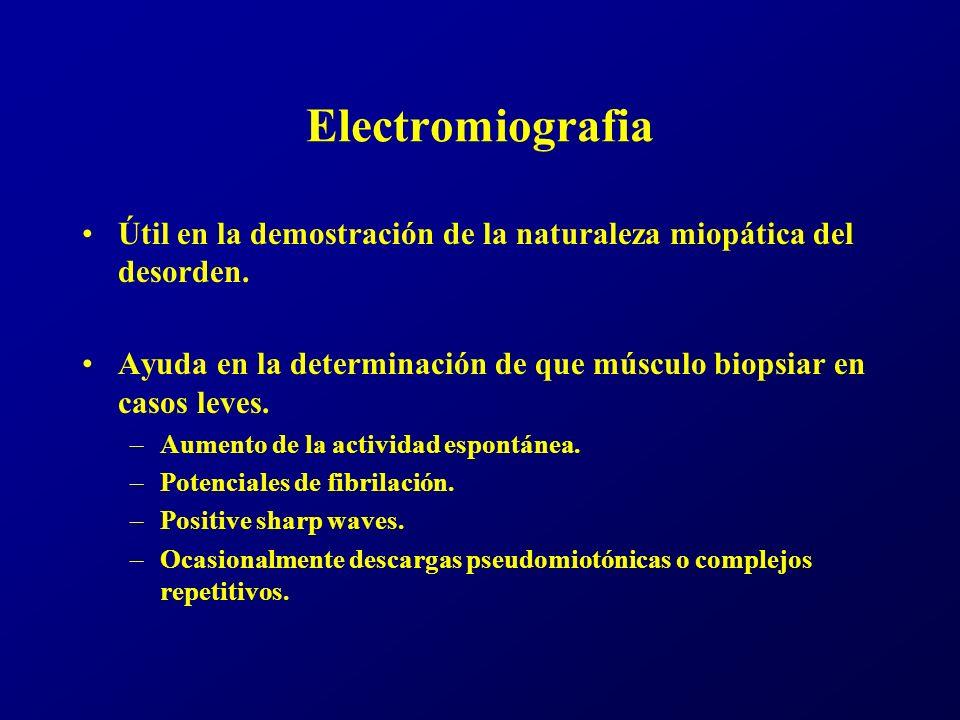 Electromiografia Útil en la demostración de la naturaleza miopática del desorden. Ayuda en la determinación de que músculo biopsiar en casos leves.