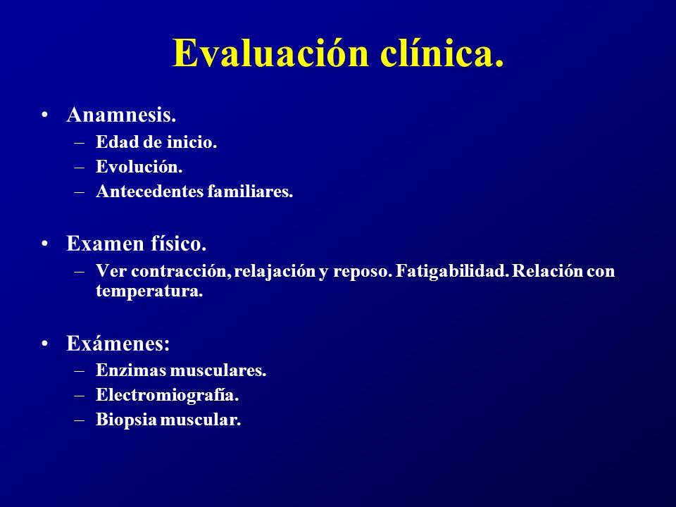 Evaluación clínica. Anamnesis. Examen físico. Exámenes: