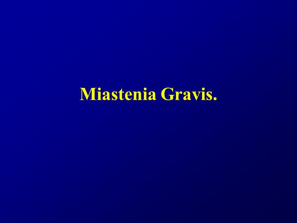 Miastenia Gravis.