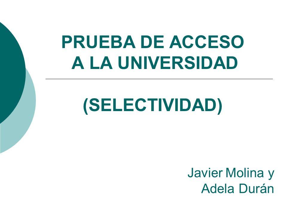 PRUEBA DE ACCESO A LA UNIVERSIDAD (SELECTIVIDAD)