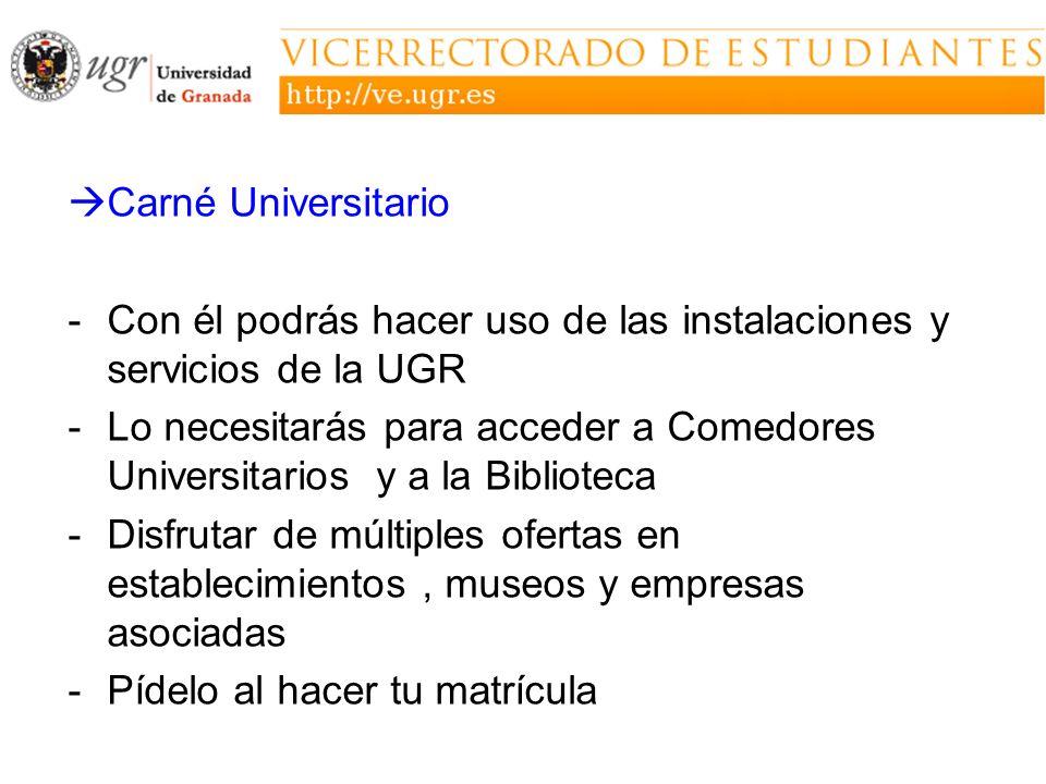 Carné Universitario Con él podrás hacer uso de las instalaciones y servicios de la UGR.