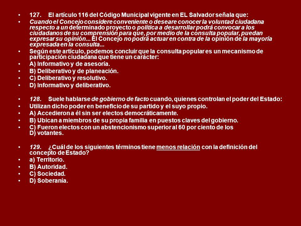 127. El artículo 116 del Código Municipal vigente en EL Salvador señala que: