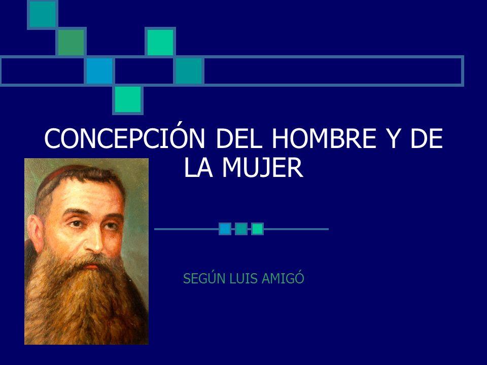 CONCEPCIÓN DEL HOMBRE Y DE LA MUJER