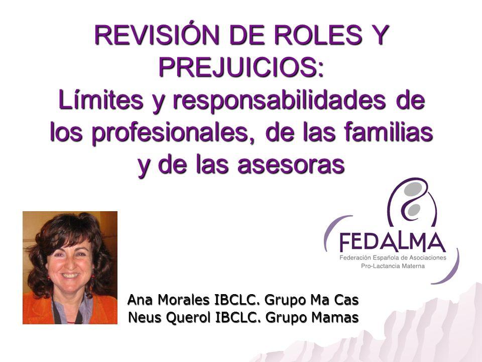 Ana Morales IBCLC. Grupo Ma Cas Neus Querol IBCLC. Grupo Mamas