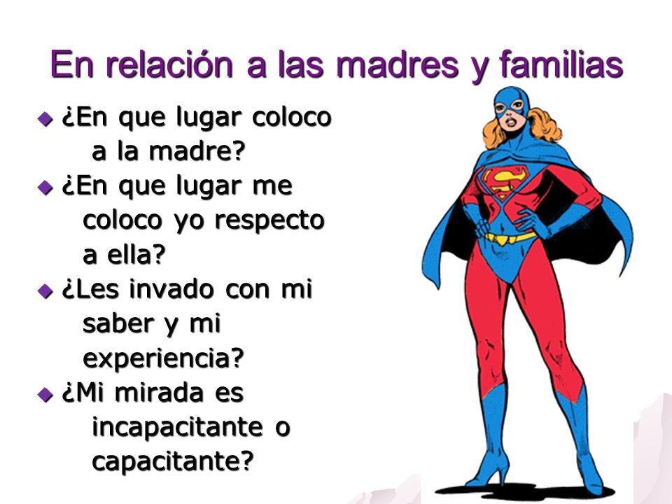 En relación a las madres y familias