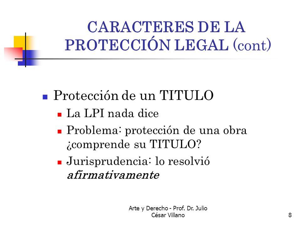 CARACTERES DE LA PROTECCIÓN LEGAL (cont)