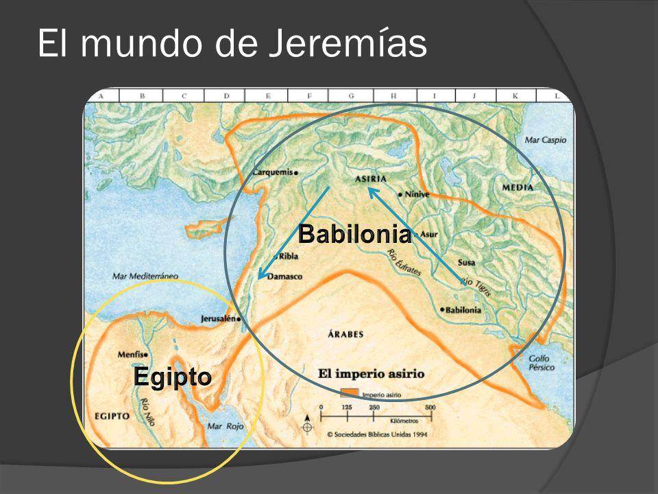 El mundo de Jeremías Babilonia Egipto