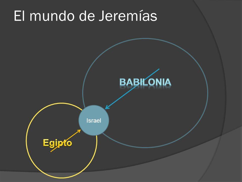 El mundo de Jeremías Babilonia Israel Egipto