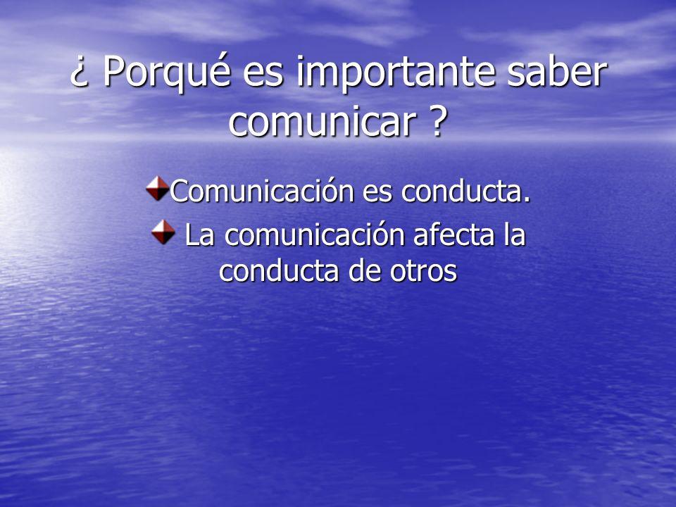 ¿ Porqué es importante saber comunicar