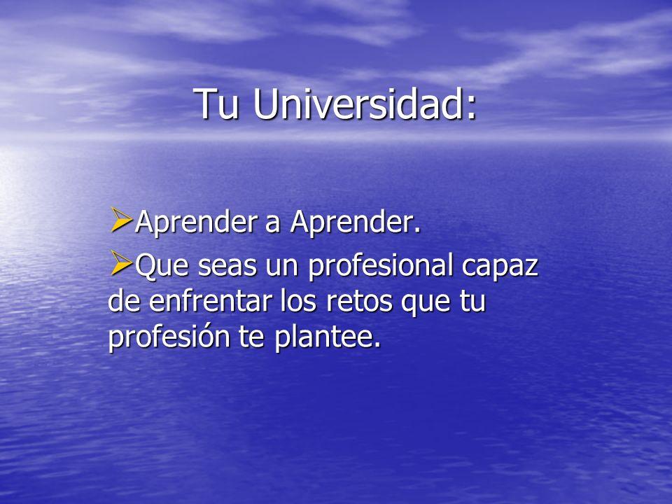 Tu Universidad: Aprender a Aprender.
