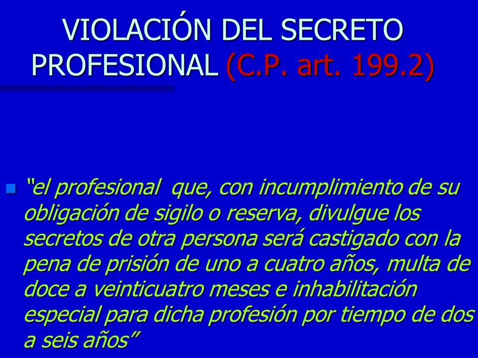 VIOLACIÓN DEL SECRETO PROFESIONAL (C.P. art. 199.2)