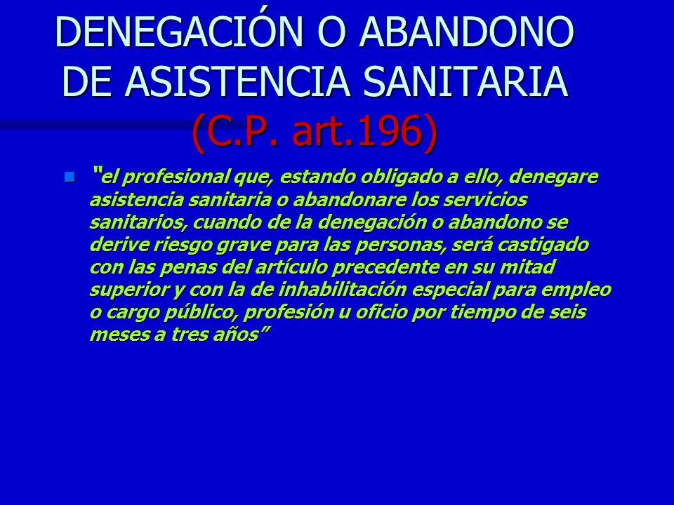 DENEGACIÓN O ABANDONO DE ASISTENCIA SANITARIA (C.P. art.196)