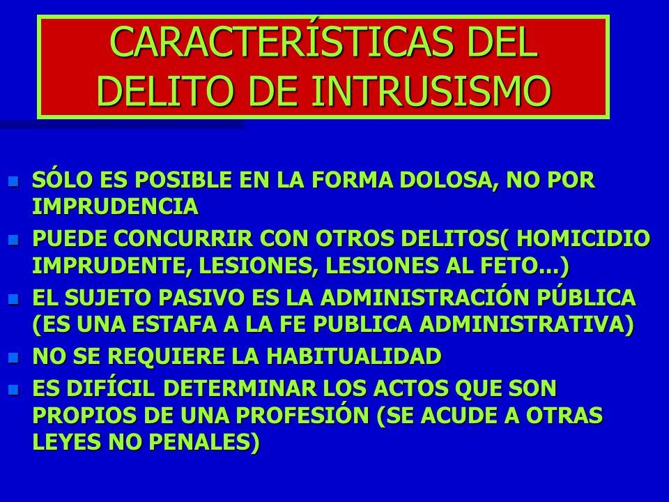 CARACTERÍSTICAS DEL DELITO DE INTRUSISMO