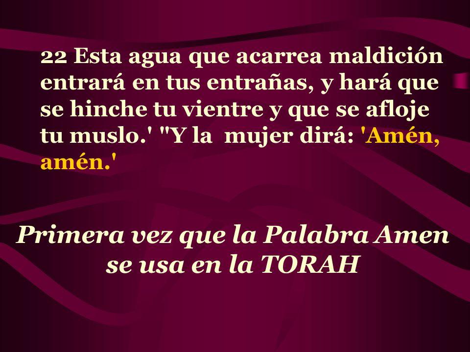 Primera vez que la Palabra Amen se usa en la TORAH
