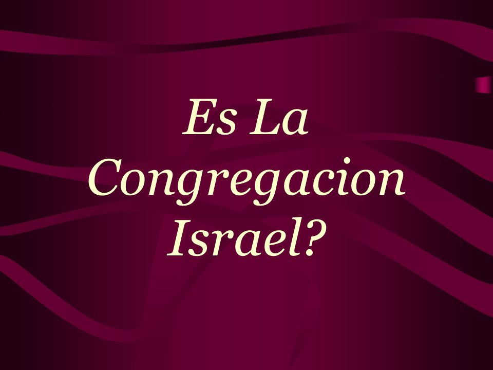Es La Congregacion Israel