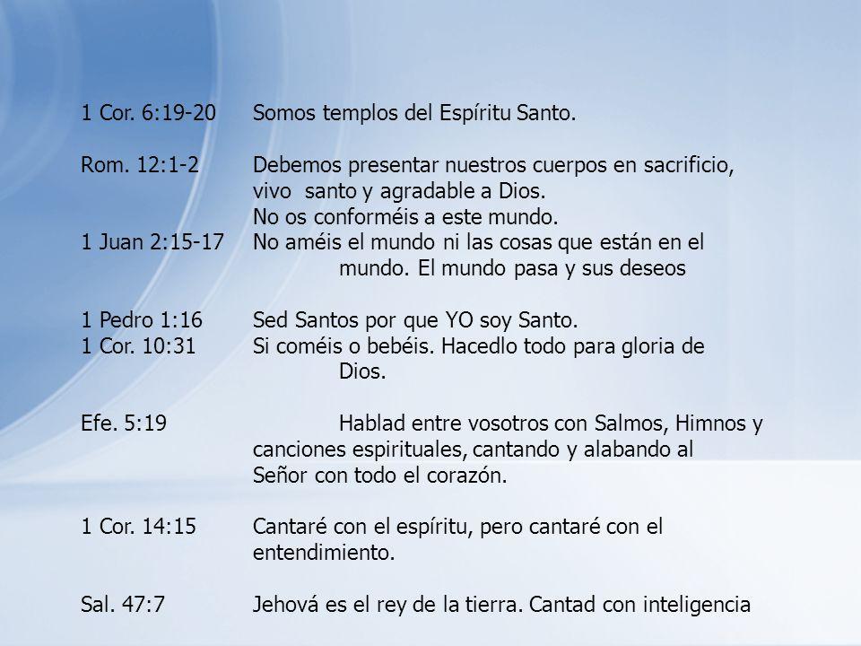 1 Cor. 6:19-20 Somos templos del Espíritu Santo.